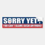 ¿Triste todavía? ¡Usted no puede culpar Bush más! Pegatina De Parachoque
