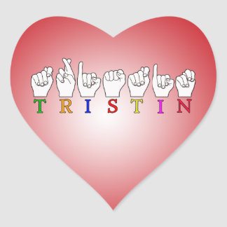 TRISTIN NAME FINGERSPELLED ASL SIGN HEART STICKERS