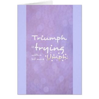 Triumph está intentando con un poco más umph tarjeta de felicitación