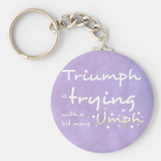 Triumph is trying with a bit more umph keychain