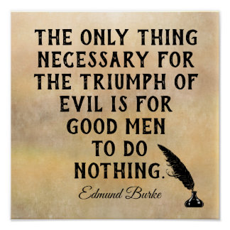 Triumph of Evil **Edmund Burke quote - print