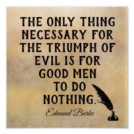 Triumph Of Evil Edmund Burke Quote Print Zazzlecom