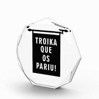 Troika Que os Pariu Acrylic Award