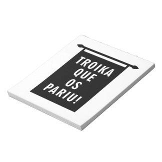 Troika Que os Pariu Notepad