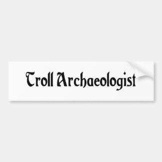 Troll Archaeologist Bumper Sticker Car Bumper Sticker