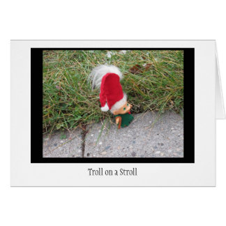 Troll on a Stroll Card