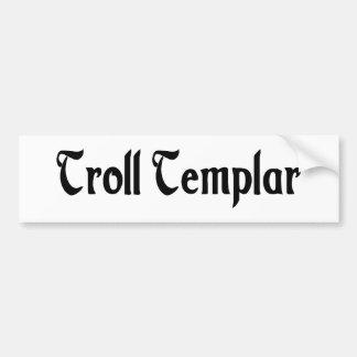 Troll Templar Bumper Sticker