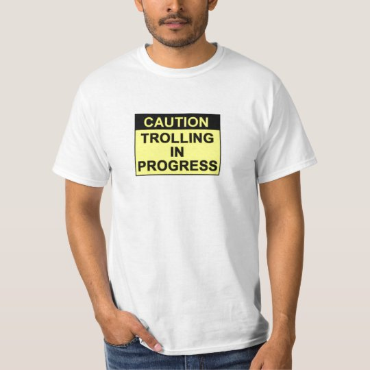 Trolling IN Progress T-Shirt