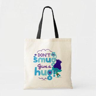 Trolls | Branch - Don't be Smug, Give a Hug Tote Bag