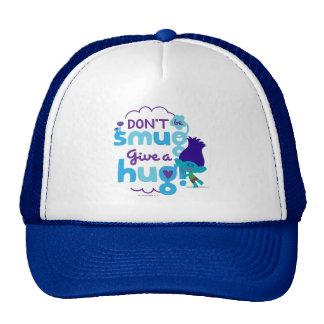 Trolls | Branch - Don't be Smug, Give a Hug Trucker Hat