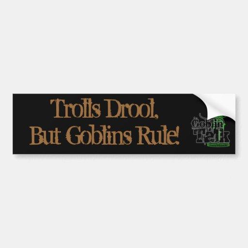 Trolls Drool, But Goblins Rule! - Goblin Talk Bumper Stickers