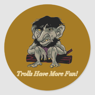 Trolls Have More Fun Classic Round Sticker