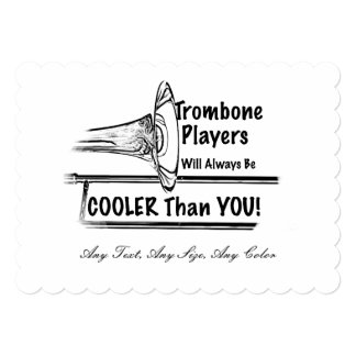 Trombone Musician Cooler than You Invitation Card