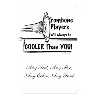 Trombone Musician Cooler than You Invitation cards