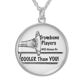 Trombone Musician Cooler than You Jewelry Necklace