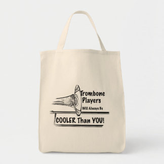 Trombone Musician Cooler than You Tote Bag