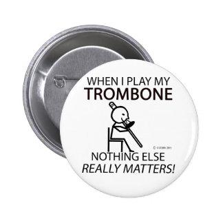 Trombone Nothing Else Matters Pinback Button