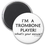 Trombone Player Excuse 2 Inch Round Magnet