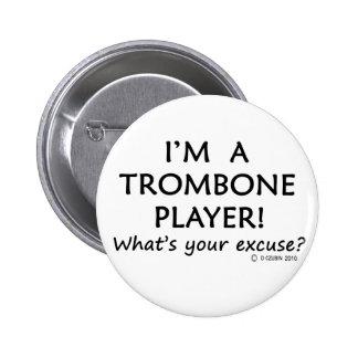 Trombone Player Excuse Pinback Button