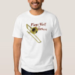 Trombone Plays Well With Others Tee Shirts