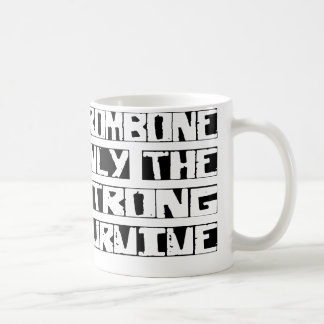 Trombone Survive Coffee Mug