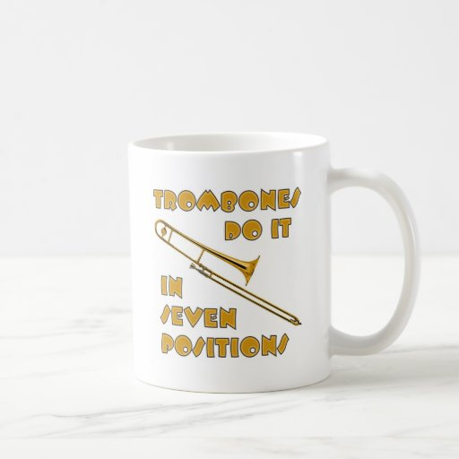 Trombones Do It In 7 Positions Mugs