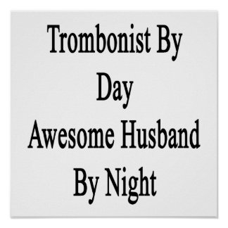 Trombonist By Day Awesome Husband By Night Poster