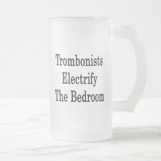 Trombonists Electrify The Bedroom 16 Oz Frosted Glass Beer Mug