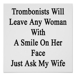 Trombonists Will Leave Any Woman With A Smile On H Poster