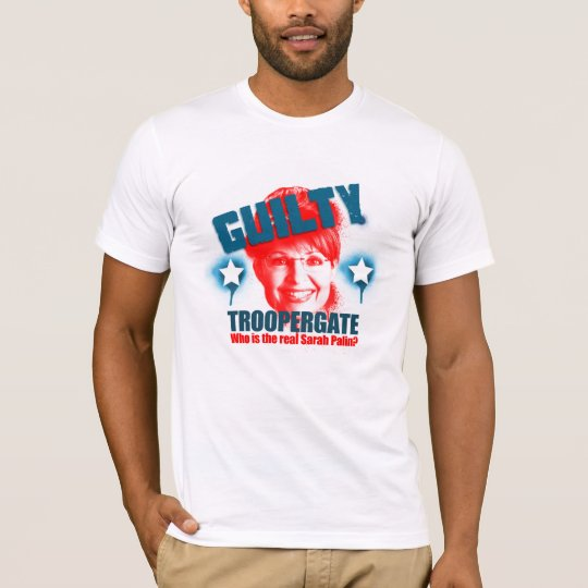 Troopergate Sarah Palin Guilty T-Shirt
