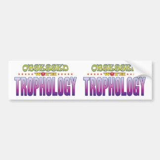 Trophology 2 Obsessed Bumper Sticker