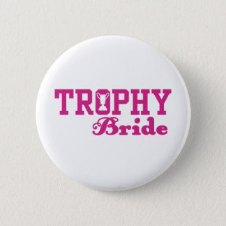 Trophy Bride Pinback Button