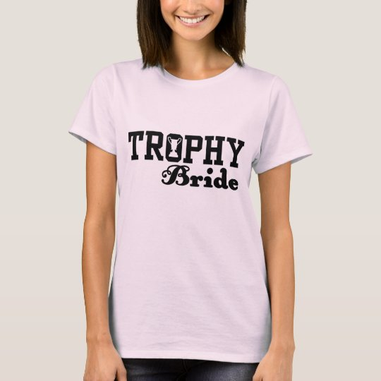 Trophy Bride T-Shirt