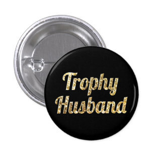 Trophy Husband Black and Gold Glittery Button