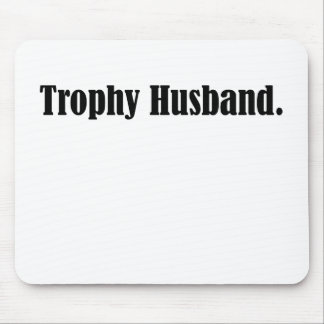 Trophy Husband Funny Father's Day Gift! Mouse Pad