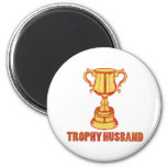 Trophy Husband, funny+mens+gifts 2 Inch Round Magnet