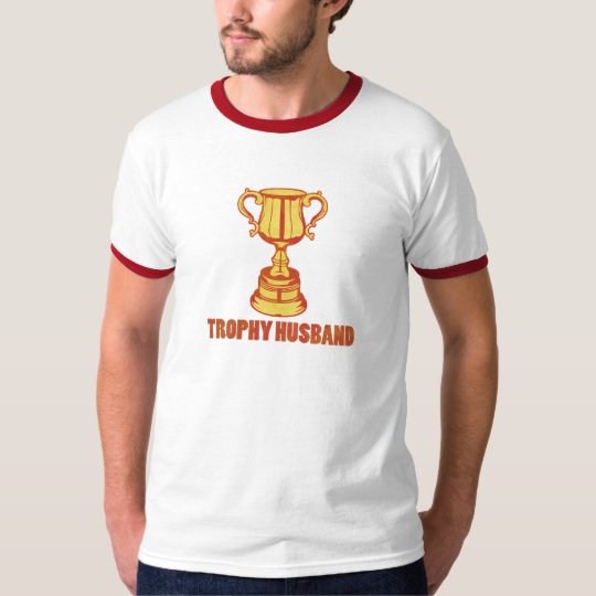 Trophy Husband, funny+mens+gifts T-Shirt