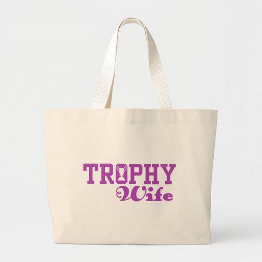 Trophy Wife Bags