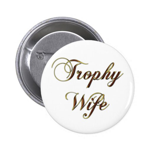 Trophy Wife Pins