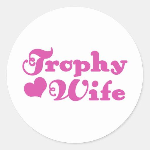 Trophy Wife Classic Round Sticker