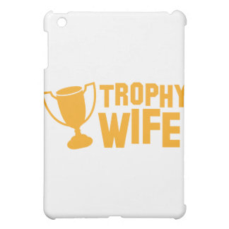 TROPHY wife Cover For The iPad Mini
