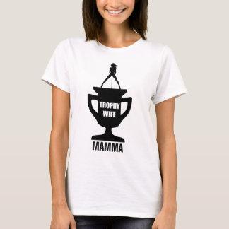 TROPHY WIFE MAMMA T-Shirt
