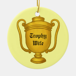 Trophy Wife Christmas Tree Ornament