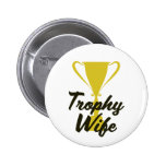 Trophy Wife Pinback Button