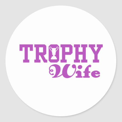 Trophy Wife Round Stickers