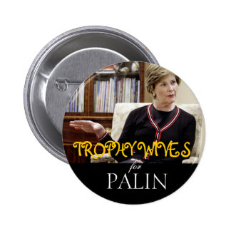 Trophy Wives for Palin Buttons