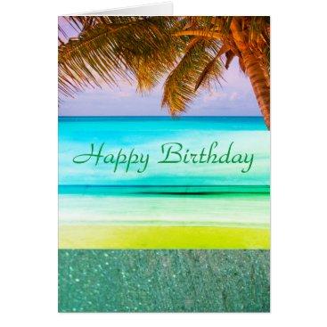 Beach Themed Tropical Aqua Island Birthday Greeting Card
