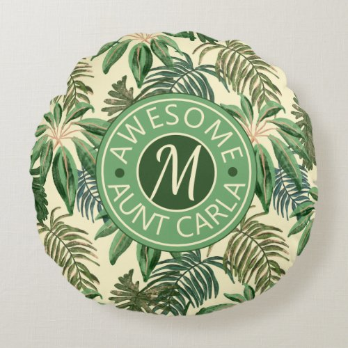 Tropical Awesome Aunt Leaves Watercolor Monogram Round Pillow