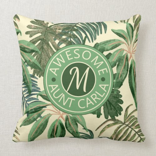 Tropical Awesome Aunt Leaves Watercolor Monogram Throw Pillow