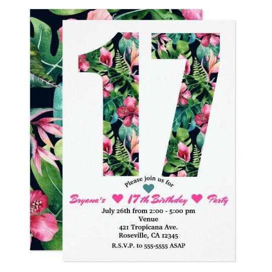 Tropical Floral 17 17th Birthday Party Invitation Zazzlecom